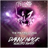 Trio Promotions Presents: Danny Mack - Electro Beats