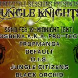 Freestyle Sessions Present's Jungle Knights v.09 - Black Orchid 22nd february 2014