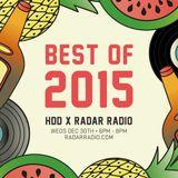 HDD X Radar Radio Best of 2015 Pt1, Dec 30th 2015
