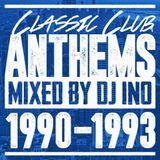 CLASSIC CLUB ANTHEMS 1990-1993