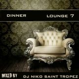DINNER LOUNGE 7. Mixed by Dj NIKO SAINT TROPEZ