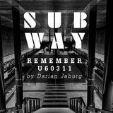 Darian Jaburg @SUBWAY Remember U60311, Part.1