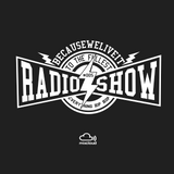 Becauseweliveit Radio Show - Everything Hip Hop #005