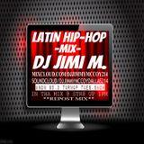LATIN HIP HOP AKA FREESTYLE  N MORE -REPOST MIX- DJ JIMI M.