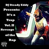 DJ Steady Eddy Presents: It's a Trap Vol. II - Revenge of the Rap