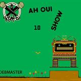 Ah Oui Show #10