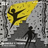 Okonkole Y Trompa w/ Vio DJ - 28th February 2018