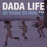 Dada Life - So Young So High (Nicolas Andoque Remix)