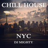 DJ Mighty - Chill House NYC