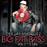 Deejay Marquez - Big Fat Bass Vol 3. CD1