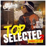 @DjStylusUK - TOP SELECTED - SUMMER LIFT OFF 2