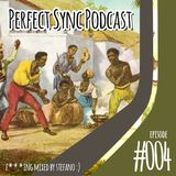 Perfect Sync Podcast #004 - Capoeira