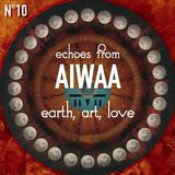 AIWAA: Earth, Art, Love