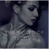 The World of Techno. Episode 3 by Leya