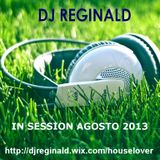 Dj Reginald - Session Agosto 2013