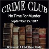 The Crime Club - No Time For Murder (09-25-47)