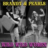 Brandy & Pearl's Wild, Wild Women!