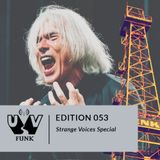 UV Funk 053: Strange Voices Special