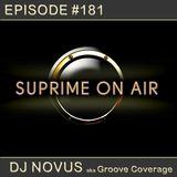 Suprime on Air Episode #181 By DJ Novus aka Groove Coverage