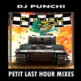 DJ PUNCHI - PETIT LAST HOUR MIXES