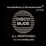 dj_responski & Monkey Miro (HouseDieMouse) live @ Discobudenzauber #6 & 674FM