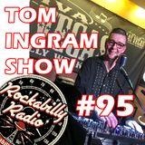 Tom Ingram Show #95