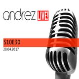 Andrez LIVE! S10E30 On 28.04.2017 EXTENDED VERSION
