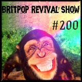 Britpop Revival Show #200 31st May 2017