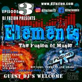 DJ FUZION Presents ELEMENTS - The fusion of music, Episode 3