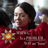 """MISSING AND MURDERED INDIGENOUS WOMEN ARE A PROBLEM, NOT AN """"ISSUE"""""""