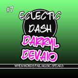Darryl Devaio - Eclectic Dash 7