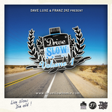 Dave Luxe & Franz 242 - Drive Slow Homie Volume 1
