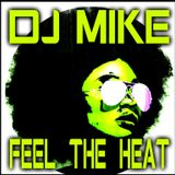 DJ MIKE - FEEL THE HEAT