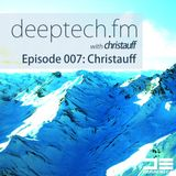 Deeptech.fm with Christauff - Episode 007 [Deep Tech Future Bass]
