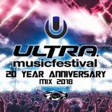 Ultra Music Festival 20th Anniversary Mix 2018
