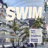 Swim vol. 7 - Phosphenes Mixed by Shackup