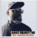DJ Jaymz Nylon – Adult Selections #230