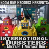Boom One Records presents: International Dubsters Mixtape 1 - Vintage Dub