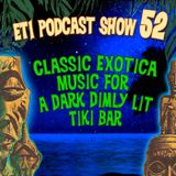 The Exotic Tiki Island Podcast Show 52 – Classic Exotica Music for a dark dimly lit tiki bar.