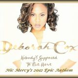 Nobody's Supposed To Be Here (Nic Mercy's 2012 Epic Anthem) Deborah Cox