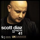 Scott Diaz: A 5 Mag UKG Mix #41