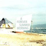 A forever summer morning