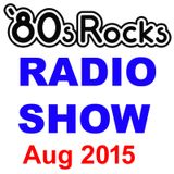 80s Rocks Radio Aug 2015