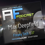 Max Deepfield - Absolute Freakout: Freaky Tech 037 (TechnoHouse Edition)