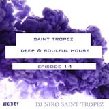 SAINT TROPEZ DEEP & SOULFUL HOUSE Episode 14. Mixed by Dj NIKO SAINT TROPEZ