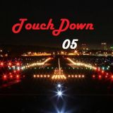 Touch Down 05