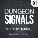 Dungeon Signals Podcast 91 - Dano C