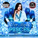 For My Pisces! An all around genre mixtape done by Queens Youngest Crowd Pleaser! @DeejayStylezz