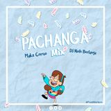Pachanga Mix Dj Niels Berlanga Feat Makz Corsio [#PostMortem.1]