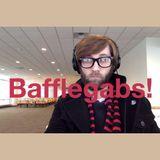 Bafflegabs! Episode 5 - Don'tish & Sulking